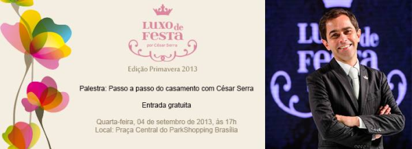 CONVITE CESAR SERRA Luxo de Festa Primavera